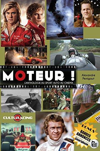 Moteur !: L'Anthologie du Sport Auto au Cinéma par Alexandre Penigaut