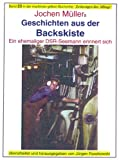 Geschichten aus der Backskiste - ein ehemaliger DSR-Seemann erinnert sich (maritime gelbe Buchreihe bei Jürgen Ruszkowski 23)