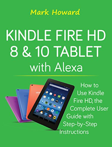 Kindle Fire HD 8 & 10 Tablet with Alexa: How to Use Kindle Fire HD ...