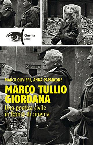 Marco Tullio Giordana: Una poetica civile in forma di cinema (Giordana Kunst)