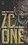 ZC ONE (Zombie Castle Series Book 1) by Chris Harris