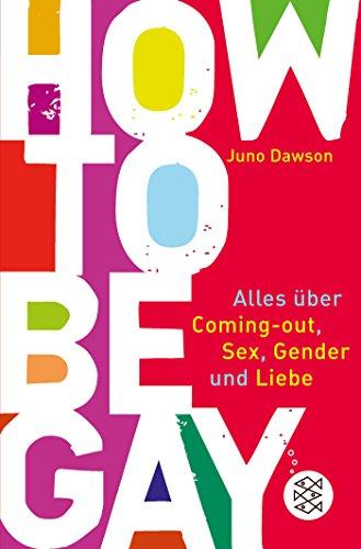 Preisvergleich Produktbild How to Be Gay. Alles über Coming-out, Sex, Gender und Liebe