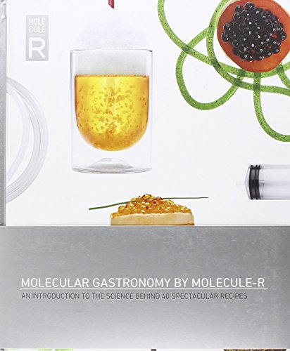 Molecular Gastronomy By Molecule-R: An Introduction to the Science Behind 40 Spectacular Recipes