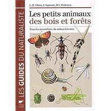 Les petits animaux des bois et des forêts : Tous les invertébrés du milieu forestier
