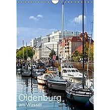 Oldenburg am Wasser (Wandkalender 2019 DIN A4 hoch): Oldenburg hat erstaunlich viele Gewässer, Flüsse und Kanäle - hier eine kleine Auswahl (Monatskalender, 14 Seiten ) (CALVENDO Orte)