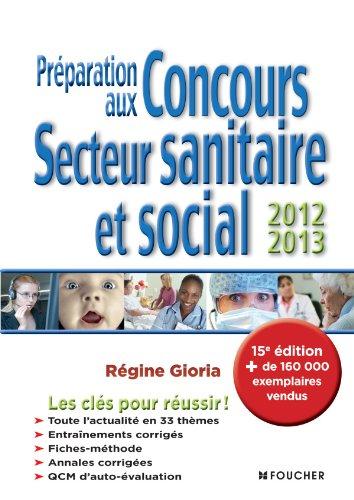 Préparation aux concours secteur sanitaire et social 2012-2013. 15e édition