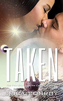 Taken (Science Fiction Romance) (Callisto Series Book 1) (English Edition) von [Conroy, Erica]