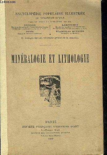 MINERALOGIE ET LITHOLOGIE - COLLECTION ENCYCLOPEDIE POPULAIRE ILLUSTREE DU 20E SIECLE. par COLLECTIF