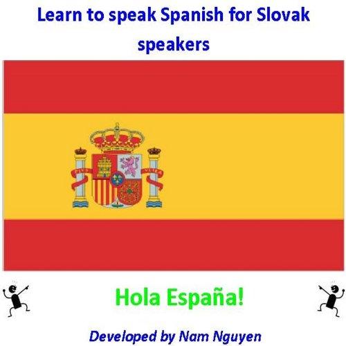 Learn to Speak Spanish for Slovak Speakers por Nam Nguyen