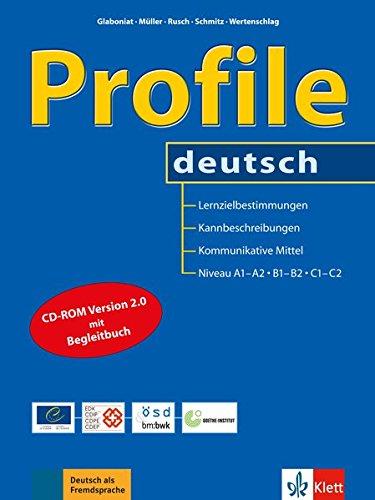 """Profile deutsch: Lernzielbestimmungen, Kannbeschreibungen und kommunikative Mittel für die Niveaustufen A1, A2, B1, B2, C1 und C2 des """"Gemeinsamen ... Referenzrahmens für Sprachen"""". Buch + CD-ROM"""