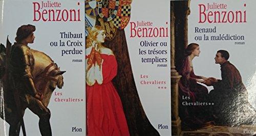 Les Chevaliers Complet en 3 tomes: Thibaut ou la Croix perdue, Les Chevaliers, Olivier ou le Trésor des Templiers par Juliette Benzoni
