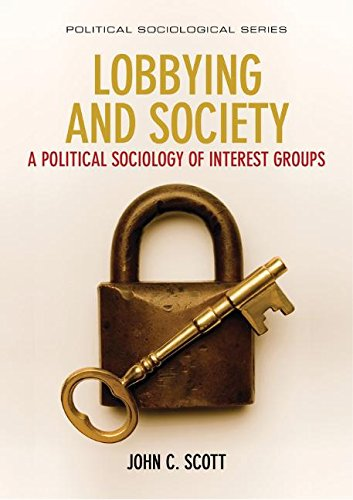 Lobbying and Society: A Political Sociology of Interest Groups