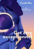Cet être exceptionnel (French Edition)