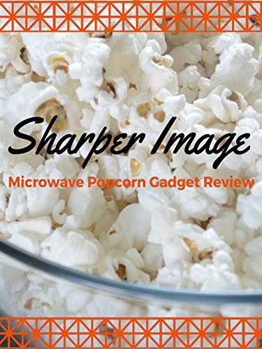 review-sharper-image-microwave-popcorn-gadget-review-ov