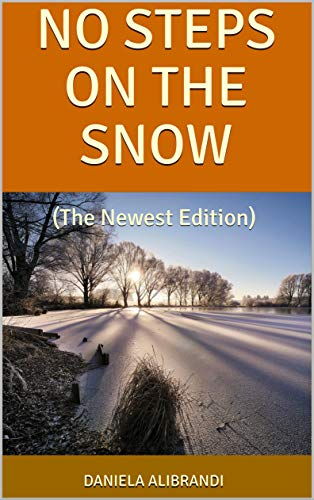 no-steps-on-the-snow-the-newest-edition-english-edition