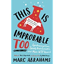 This is Improbable Too: Synchronized Cows, Speedy Brain Extractors and More WTF Research by Marc Abrahams (2014-07-29)