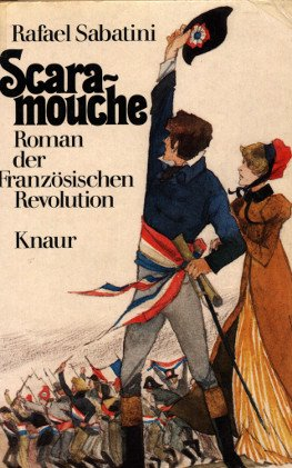 Scaramouche. Roman der Französischen Revolution