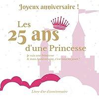 Livre d'or d'anniversaire - 25 ans: Souvenir d'anniversaire pour femme - Princesse Rose