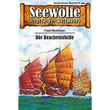 Seewölfe - Piraten der Weltmeere 449: Die Drachenschiffe (German Edition)