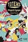 Totems, tome 1 : Magots à gogo par Thinard