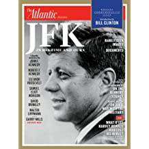 JFK: In His Time and Ours (English Edition)