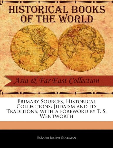 Primary Sources, Historical Collections: Judaism and its Traditions, with a foreword by T. S. Wentworth