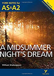 A Midsummer Night's Dream: York Notes for AS & A2 (York Notes Advanced)