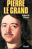 Pierre le Grand / Sa vie / Son univers / Empereur / Tsars / Russie