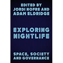 Exploring Nightlife: Space, Society and Governance