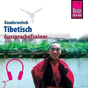 Tibetisch (Reise Know-How Kauderwelsch AusspracheTrainer)