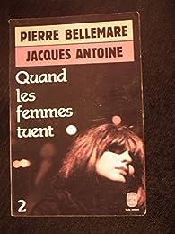 Quand les femmes tuent : La suite par Pierre Bellemare