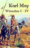 Winnetou I-IV: Vollständige Ausgabe aller vier Bände