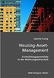 Housing-Asset-Management: Entwicklungspotentiale in der Wohnungswirtschaft