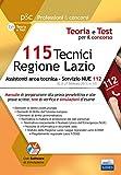 115 Tecnici Regione Lazio. Assistenti area tecnica per il Servizio NUE 112. Con Contenuto digitale per download e accesso on line