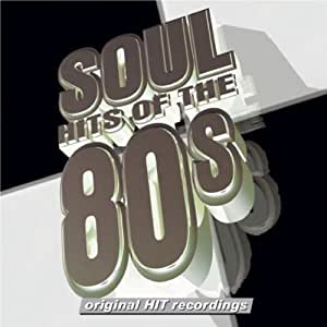 Soul Hits Of The 80s