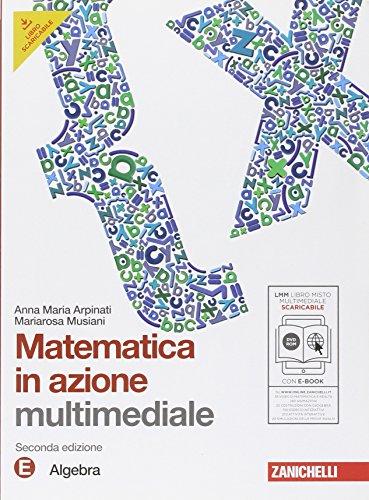 Matematica in azione. Tomo E:Algebra. Per la Scuola media. Con DVD-ROM. Con espansione online