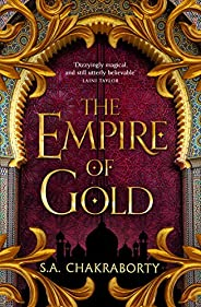 The Empire of Gold: Escape to a city of adventure, romance, and magic in this thrilling epic fantasy trilogy (