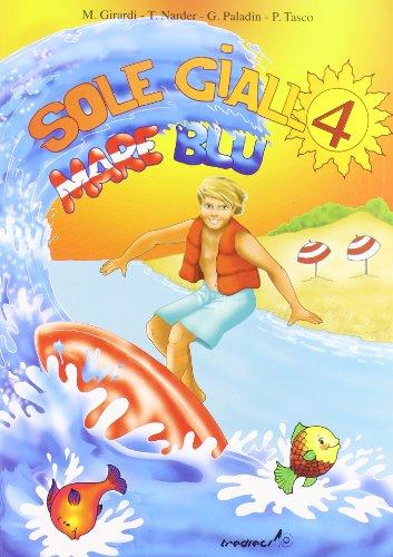 Sole giallo, mare blu. Vacanze. Per la 4 classe elementare