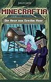 Minecraftia: Die Hexe von Greslim Moor (Minecraft Abenteuerserie, Band 2)