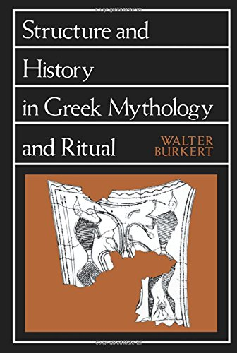Structure and History in Greek Mythology and Ritual (Sather Classical Lectures)