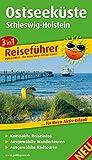 Ostseeküste - Schleswig-Holstein: 3in1-Reiseführer für Ihren Aktiv-Urlaub, kompakte Reiseinfos, ausgewählte Rad- und Wandertouren, übersichtlicher Kartenatlas (3in1-Reiseführer / RF) - Sandra Fischer