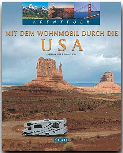 Abenteuer-Mit-dem-WOHNMOBIL-durch-die-USA-Ein-Bildband-mit-250-Bildern-auf-128-Seiten-STRTZ-Verlag