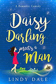 Daisy Darling Meets A Man (Romantic Comedy Novellas Book 3) by [Dale, Lindy]