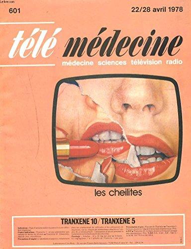 TELEMEDECINE, MEDECINE, SCIENCES, TELEVISION, RADIO N°601, 22-28 AVRIL 1978. LES CHEILITES / AGE DE FER ET GRAIN DE SELF / LES ENFANTS PRODIGES / LE GUIDE MEDECINE SANTE, LE CANCER, LES URGENCES.