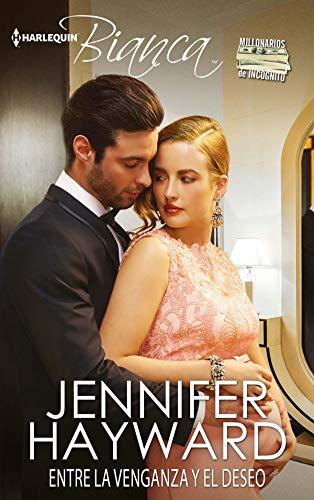 Entre la venganza y el deseo: Millonarios de incógnito (Miniserie Bianca nº 3) por Jennifer Hayward
