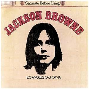 Jackson Browne: Saturate Before Using (Remastered)