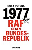 1977: RAF gegen Bundesrepublik - Butz Peters