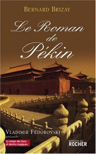Le roman de Pékin par Bernard Brizay