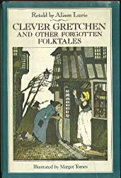 Clever Gretchen and Other Forgotten Folktales by Alison Lurie (1980-03-01)