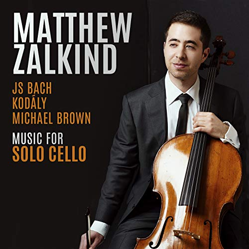 JS Bach; Kodály; Michael Brown: Music for Solo Cello